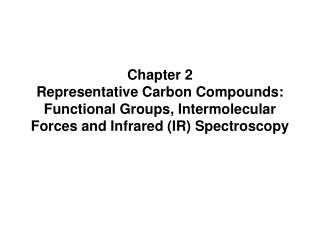 Chapter 2 Representative Carbon Compounds: Functional Groups, Intermolecular Forces and Infrared (IR) Spectroscopy