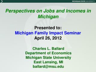 Charles L. Ballard Department of Economics Michigan State University East Lansing, MI