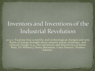 Inventors and Inventions of the Industrial Revolution
