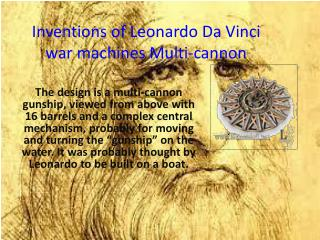 Inventions of  Leonardo Da Vinci  war  machines Multi-cannon