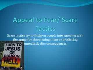 Appeal to Fear/ Scare Tactics