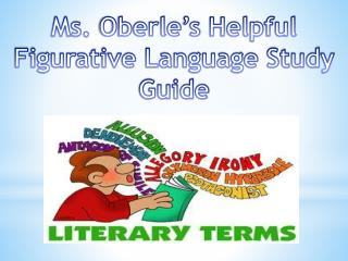 Ms.  Oberle 's  Helpful Figurative Language Study Guide