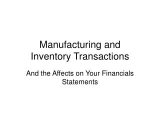 Manufacturing and Inventory Transactions