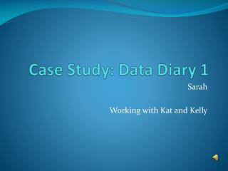 Case Study: Data Diary 1
