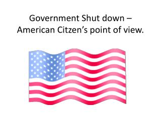 Government Shut down – American  Citzen's  point of view.