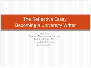 The Reflective Essay :   Becoming  a University Writer