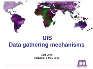 UIS Data gathering mechanisms