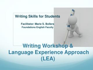 Writing Workshop &  Language  E xperience Approach (LEA)