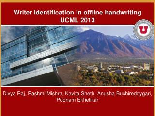 Writer identification in offline handwriting UCML 2013