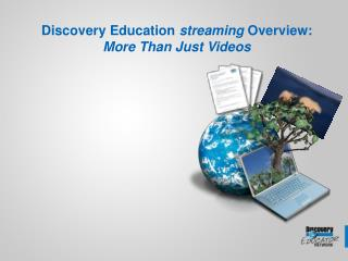 Discovery Education  streaming  Overview: More Than Just Videos