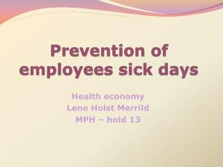 Prevention of employees sick days