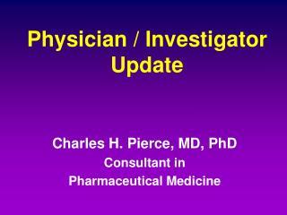 Physician / Investigator Update