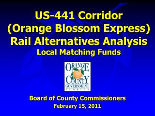 US-441 Corridor Orange Blossom Express Rail Alternatives Analysis Local Matching Funds
