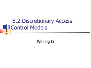 8.2  Discretionary Access  Control Models