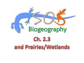 Ch. 2.3 and Prairies/Wetlands