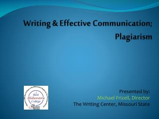 Writing & Effective  Communication; Plagiarism
