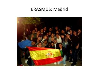 ERASMUS: Madrid