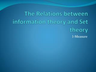 The Relations between information theory and Set theory