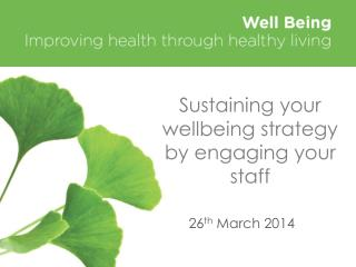 Sustaining your wellbeing strategy by engaging your staff