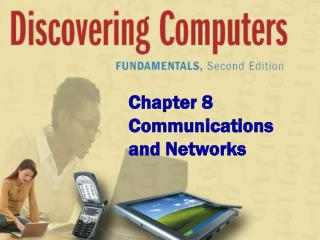 Chapter 8 Communications and Networks