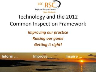 Technology and the 2012 Common Inspection Framework