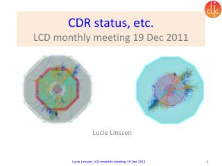 CDR status, etc. LCD monthly meeting 19 Dec 2011