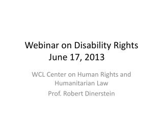 Webinar on Disability Rights  June 17, 2013