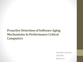 Proactive Detection of Software Aging Mechanisms in Performance Critical Computers