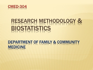 CMED-304 Research Methodology & Biostatistics Department of Family & Community Medicine