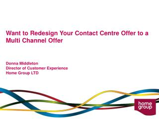 Want to Redesign Your Contact Centre Offer to a Multi Channel Offer Donna Middleton
