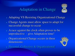 Adaptation in Change