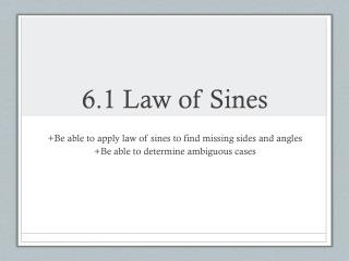 6.1 Law of  Sines