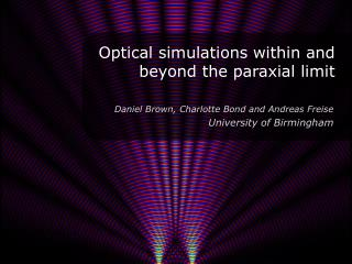Optical  simulations  within  and beyond the paraxial limit