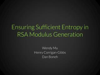 Ensuring Sufficient Entropy in RSA Modulus Generation