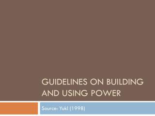 Guidelines on Building and Using Power