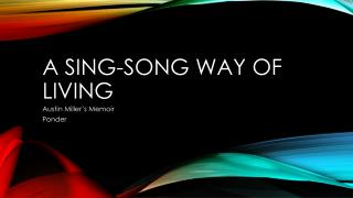 A Sing-song way of living