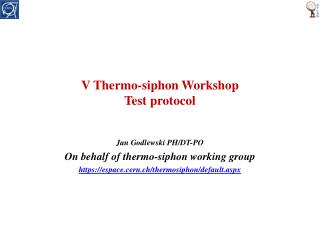 V Thermo-siphon Workshop Test  protocol