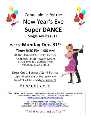 Come join us for the New Year's Eve Super DANCE Single Adults (31+)