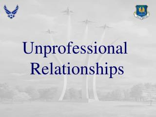 Unprofessional  Relationships