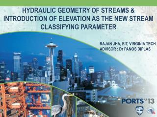 HYDRAULIC GEOMETRY OF STREAMS & INTRODUCTION OF ELEVATION AS THE NEW STREAM CLASSIFYING PARAMETER