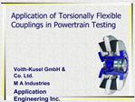 Application of Torsionally Flexible Couplings in Powertrain Testing