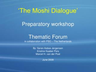 'The Moshi Dialogue' Preparatory workshop Thematic Forum in collaboration with PSO – The Netherlands