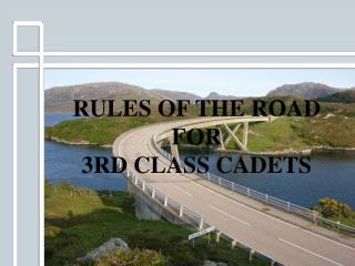 RULES OF THE ROAD FOR  3RD CLASS CADETS