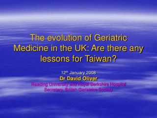 The evolution of Geriatric Medicine in the UK: Are there any lessons for Taiwan?