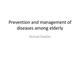 Prevention and management of diseases among elderly