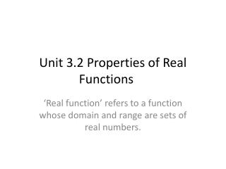Unit 3.2 Properties of Real Functions