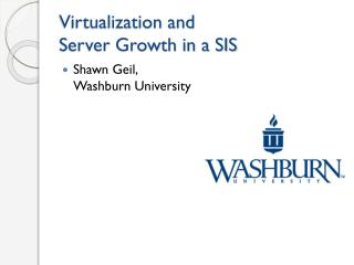 Virtualization and  Server Growth in a SIS