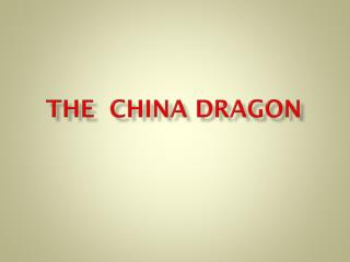 The  China Dragon