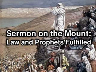 Sermon on the Mount: Law and Prophets Fulfilled