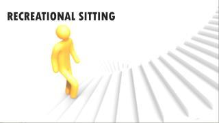RECREATIONAL SITTING